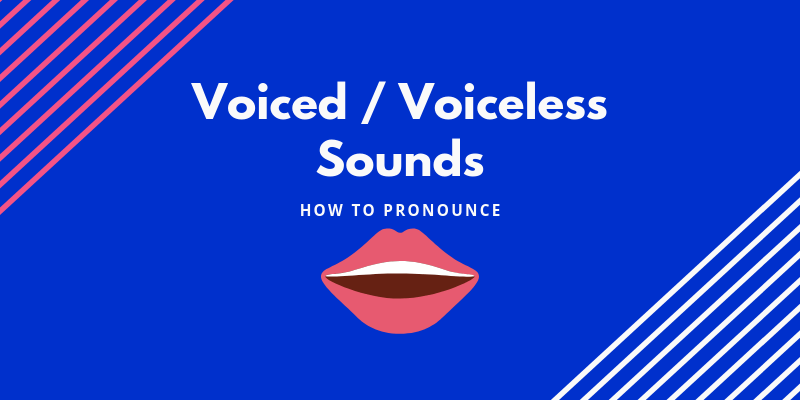 voiced and voiceless sounds