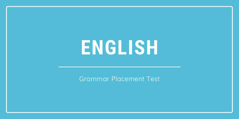 Grammar Placement Test