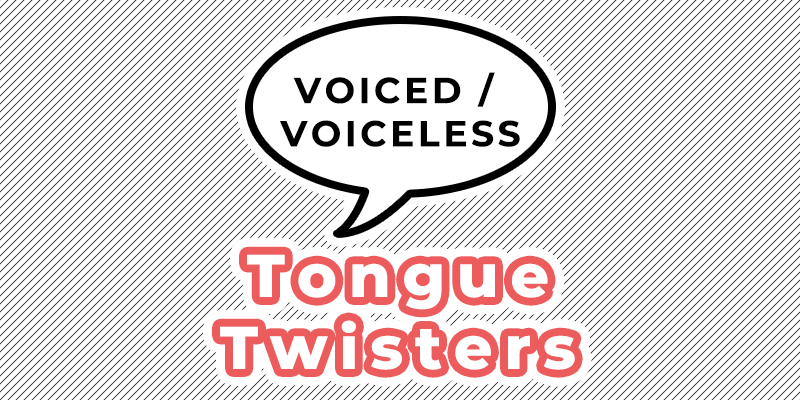 voiced voiceless tongue twisters